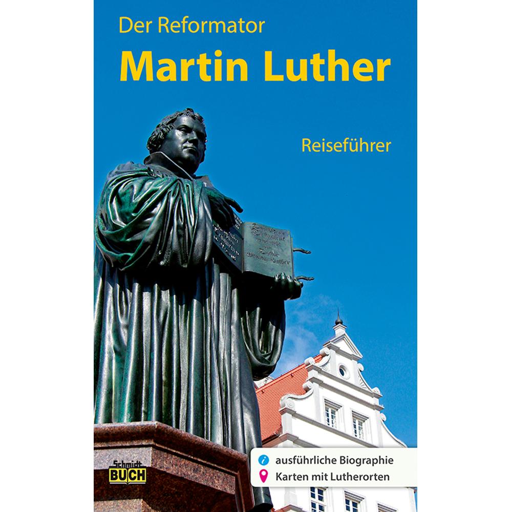 Martin Luther Der Reiseführer
